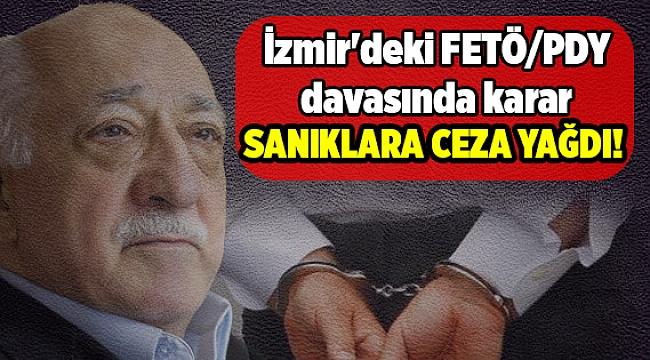 İzmir'deki FETÖ/PDY davasında karar