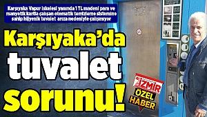 Karşıyaka'da tuvalet sorunu!