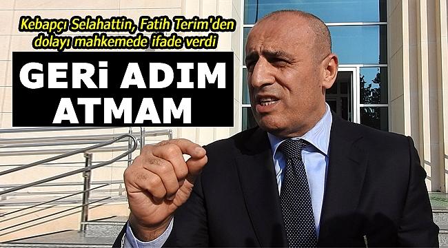 Kebapçı Selahattin, Fatih Terim'den dolayı mahkemede ifade verdi