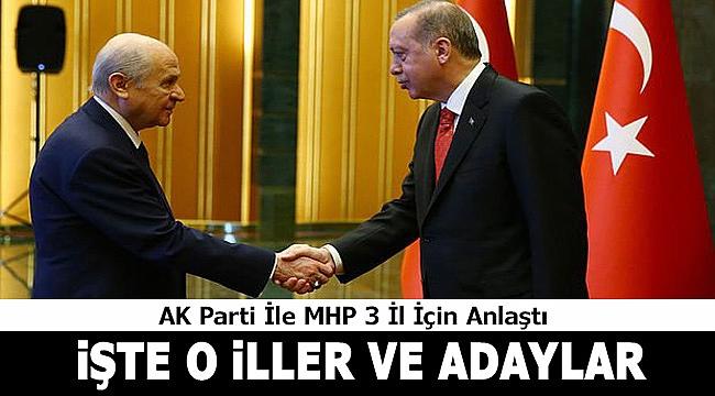 AK Parti İle MHP 3 İl İçin anlaştı