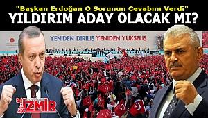 Binali Yıldırım ve bakanlar aday olacak mı Erdoğan açıkladı