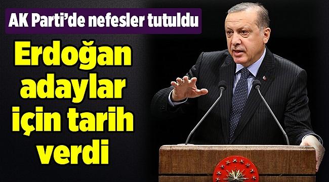 Erdoğan adaylar için tarih verdi