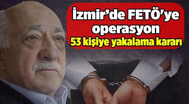 İzmir'de FETÖ'ye operasyon