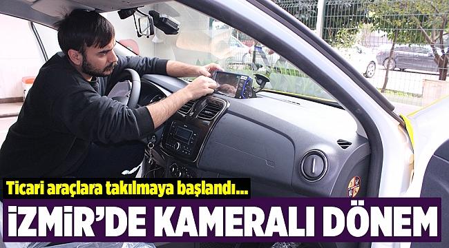 İzmir'in ticari araçlarında kameralı dönem başlıyor