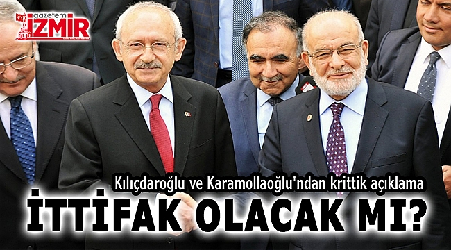 Kılıçdaroğlu ve Karamollaoğlu'ndan krittik açıklama! İttifak olacak mı?