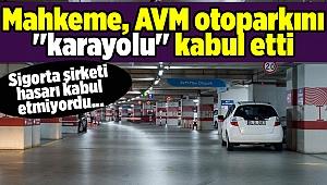 Mahkeme, AVM otoparkını ''karayolu'' kabul etti