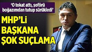 MHP'li Başkan'a şok suçlama