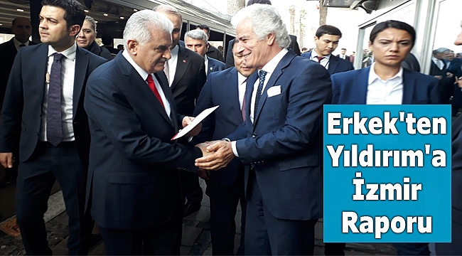 Salih Erkek'ten Binali Yıldırım'a İzmir Raporu