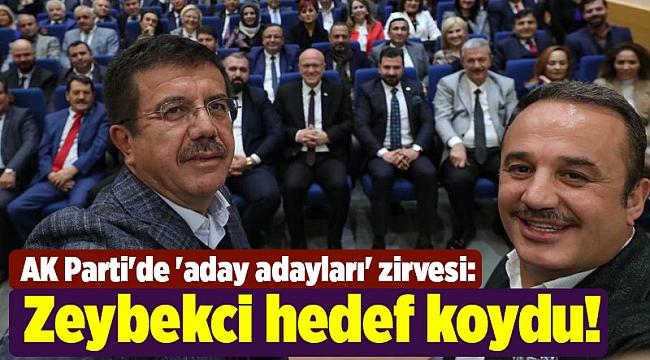 AK Parti'de 'aday adayları' zirvesi: Zeybekci hedef koydu!