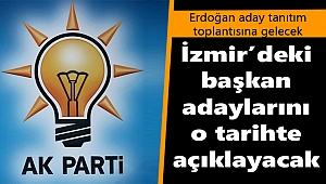 Ak Parti İzmir adayları o tarihte açıklanıyor!