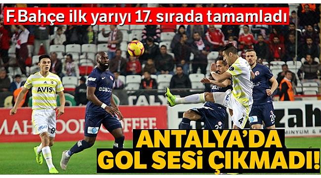 Antalya'da gol sesi çıkmadı!