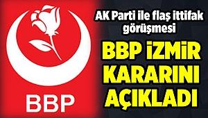 BBP'den flaş İzmir kararı!