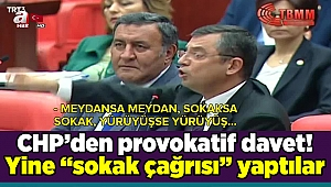 """CHP'den provokatif davet! Yine """"sokak çağrısı"""" yaptılar"""