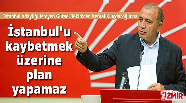 CHP'nin İstanbul Aday Adayı Gürsel Tekin'den Kılıçdaroğlu'na: