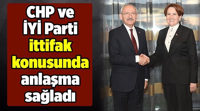 CHP ve İYİ Parti ittifak konusunda anlaşma sağladı
