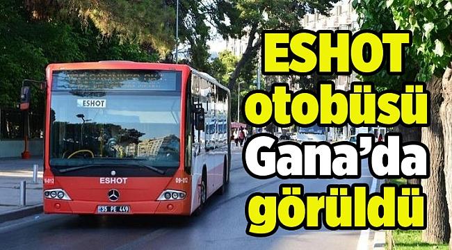 ESHOT otobüsü Gana'da görüldü