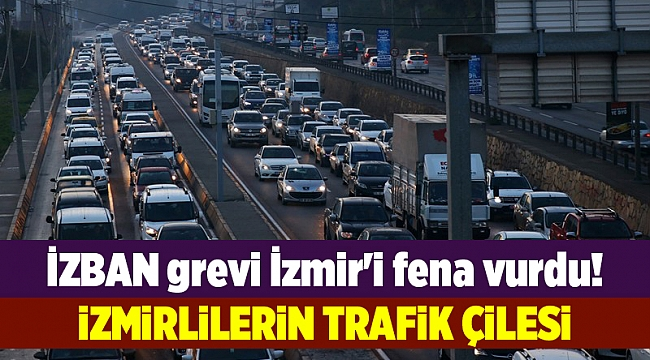 İZBAN grevi İzmir'i fena vurdu! Trafik kilitlendi