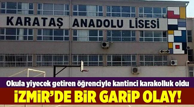İzmir'de, okula yiyecek getiren öğrenci ile kantinci karakolluk oldu