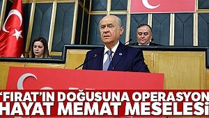 MHP lideri Bahçeli: 'Fırat'ın doğusuna tam saha...'