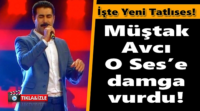 Müştak Avcı O Ses Türkiye'ye damga vurdu!