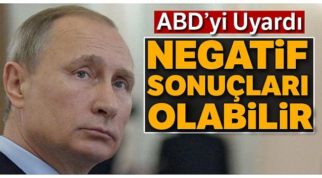 Putin ABD'yi Uyardı: