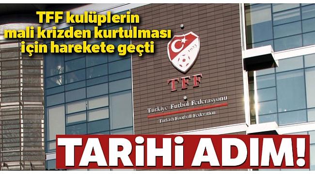 TFF, kulüplerin mali krizden kurtulması için harekete geçti