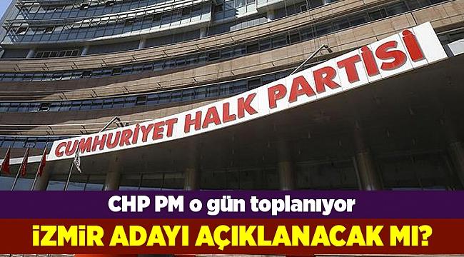 CHP'de kritik tarih belli oldu