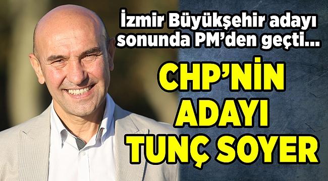 CHP'nin İzmir Büyükşehir Belediye Başkan adayı MYK'dan geçti