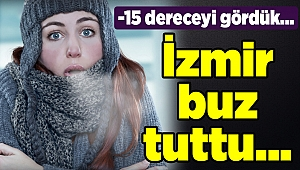 İzmir buz tuttu...