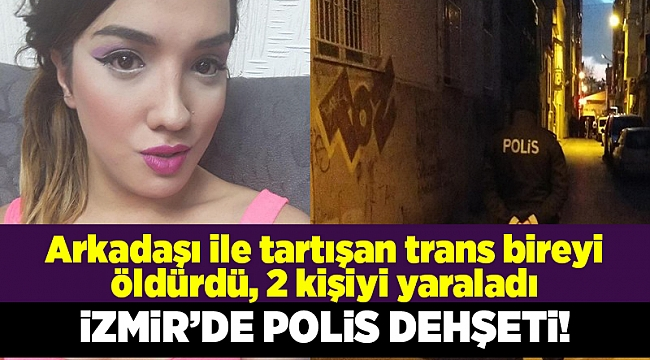 İzmir'de polis dehşeti; 1 ölü, 2 yaralı