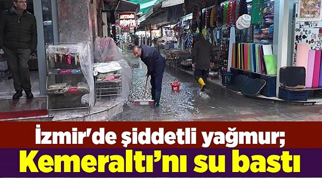 İzmir'de şiddetli yağmur; tarihi çarşıdaki iş yerlerini su bastı
