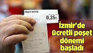 İzmir'de ücretli poşet dönemi başladı