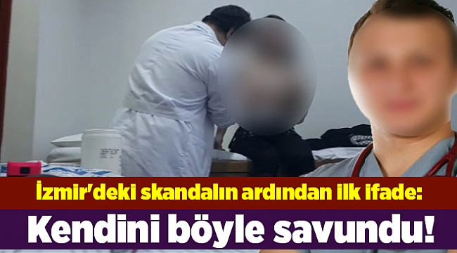 İzmir'deki skandalın ardından ilk ifade: O doktor kendini böyle savundu!