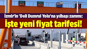 İzmir'in 'Deli Dumrul Yolu'na yılbaşı zammı: İşte yeni fiyat tarifesi!