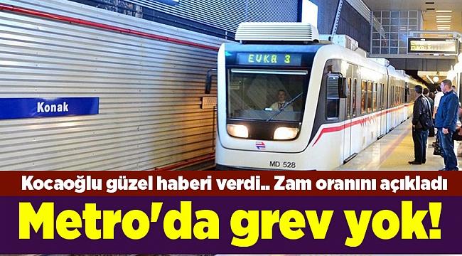 Kocaoğlu güzel haberi verdi.. Metro'da grev yok!