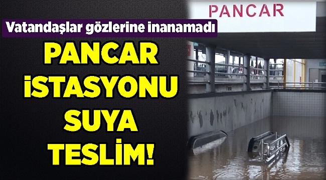 PANCAR İSTASYONU SUYA TESLİM!