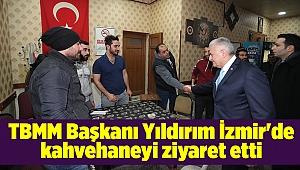 TBMM Başkanı Yıldırım İzmir'de kahvehaneyi ziyaret etti