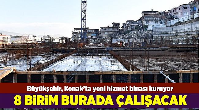 Büyükşehir, Konak'ta yeni hizmet binası kuruyor