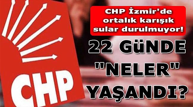CHP İzmir'de sular durulmuyor!