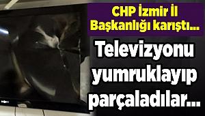 CHP İzmir İl Başkanlığı karıştı, televizyonu yumrukladılar
