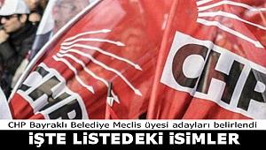 İşte CHP Bayraklı Meclis üyesi adayları