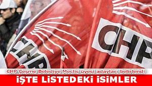 İşte CHP Çeşme Meclis üyesi adayları