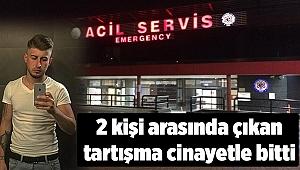 İzmir'de iki kişi arasında çıkan tartışma cinayetle bitti