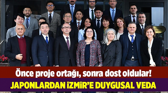 Japonlardan İzmir'e duygusal veda
