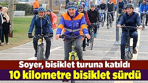 Tunç Soyer 10 kilometre bisiklet sürdü