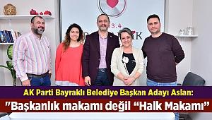 AK Parti Bayraklı Belediye Başkan Adayı Aslan: