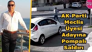 AK Parti meclis üyesi adayına silahlı saldırı