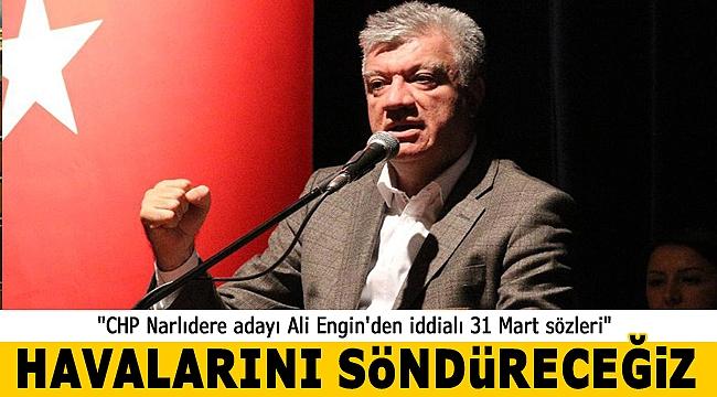 """Ali Engin'den iddialı 31 Marti sözleri: """"Havalarını söndüreceğiz"""""""