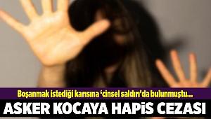 Asker kocaya 'cinsel saldırı' suçundan hapis cezası
