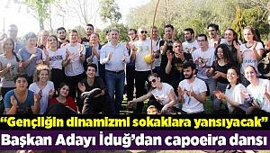 Başkan Adayı İduğ'dan capoeira dansı